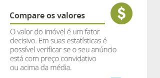 Compare os valores - O valor do imóvel é um fator decisivo. Em suas estatísticas é possível verificar se o seu anúncio está com preço convidativo ou acima da média.